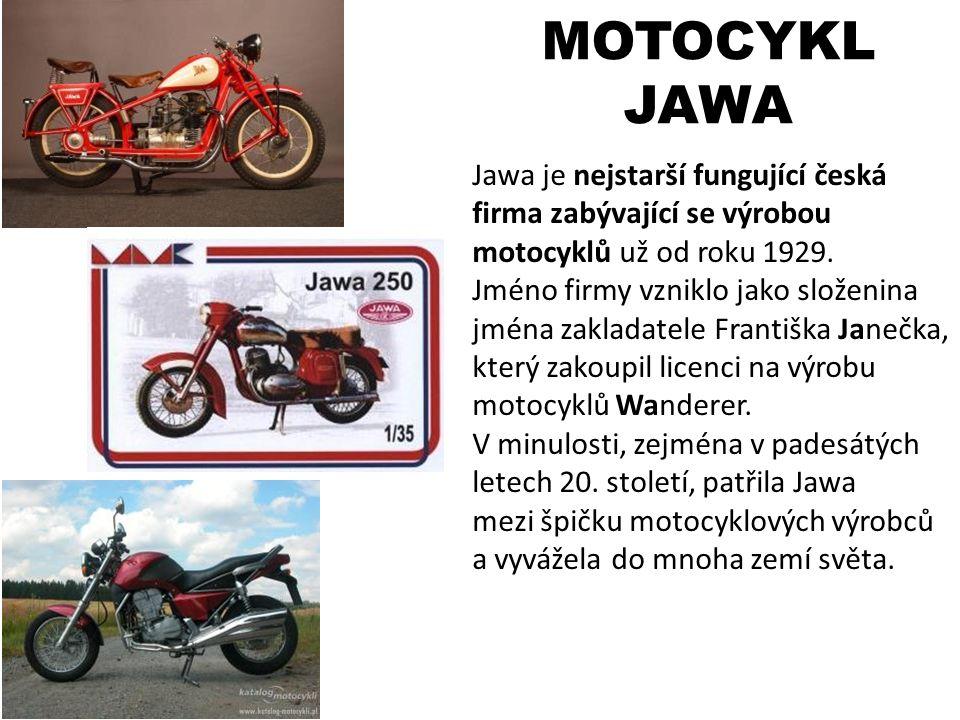 MOTOCYKL JAWA Jawa je nejstarší fungující česká firma zabývající se výrobou motocyklů už od roku 1929. Jméno firmy vzniklo jako složenina jména zaklad