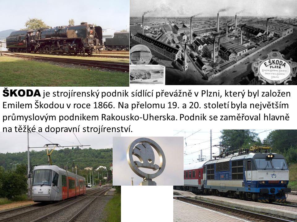 ŠKODA je strojírenský podnik sídlící převážně v Plzni, který byl založen Emilem Škodou v roce 1866. Na přelomu 19. a 20. století byla největším průmys