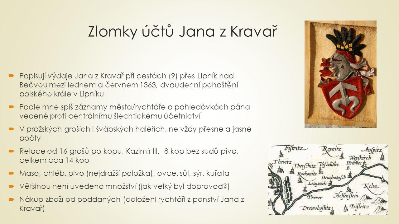 Zlomky účtů Jana z Kravař  Popisují výdaje Jana z Kravař při cestách (9) přes Lipník nad Bečvou mezi lednem a červnem 1363, dvoudenní pohoštění polsk
