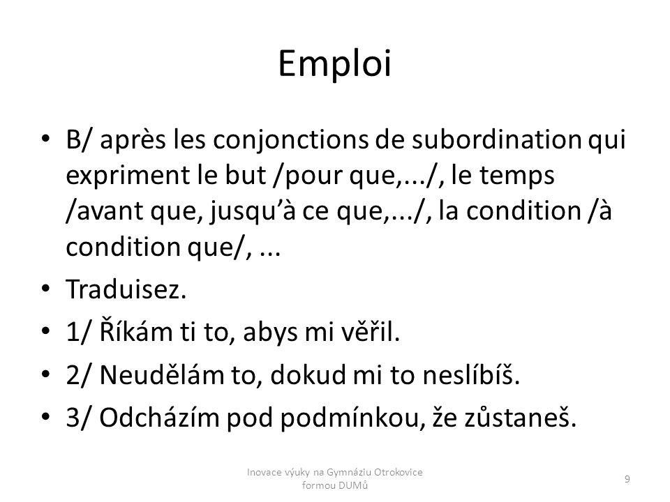 Emploi B/ après les conjonctions de subordination qui expriment le but /pour que,.../, le temps /avant que, jusqu'à ce que,.../, la condition /à condi