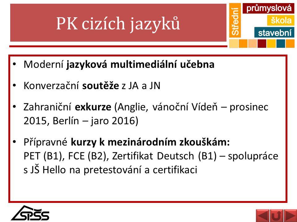 PK cizích jazyků Moderní jazyková multimediální učebna Konverzační soutěže z JA a JN Zahraniční exkurze (Anglie, vánoční Vídeň – prosinec 2015, Berlín
