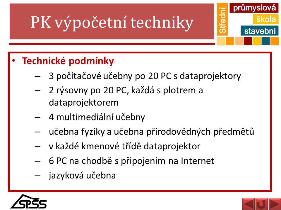PK výpočetní techniky Technické podmínky – 3 počítačové učebny po 20 PC s dataprojektory – 2 rýsovny po 20 PC, každá s plotrem a dataprojektorem – 4 m