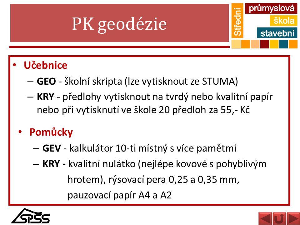 PK geodézie Učebnice – GEO - školní skripta (lze vytisknout ze STUMA) – KRY - předlohy vytisknout na tvrdý nebo kvalitní papír nebo při vytisknutí ve