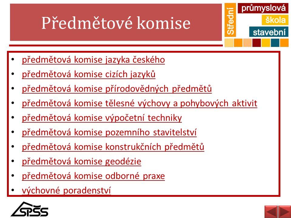 Předmětové komise předmětová komise jazyka českého předmětová komise cizích jazyků předmětová komise přírodovědných předmětů předmětová komise tělesné