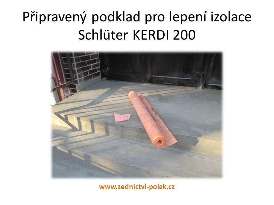 Připravený podklad pro lepení izolace Schlüter KERDI 200