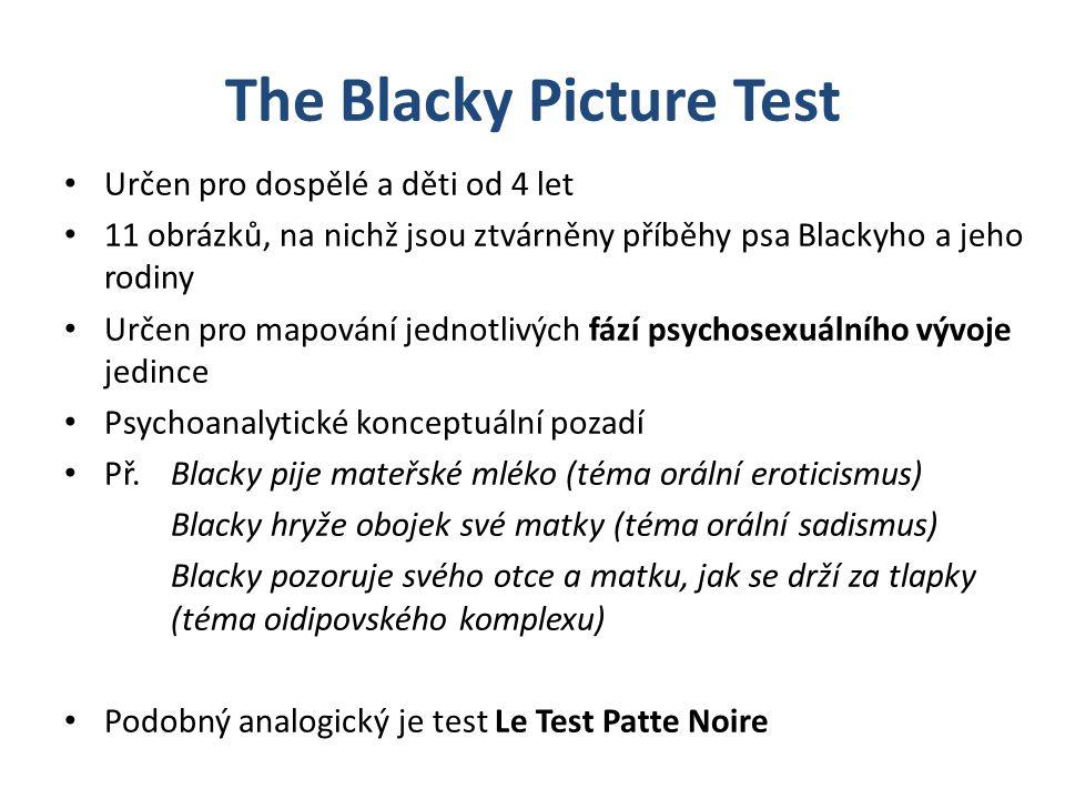 Určen pro dospělé a děti od 4 let 11 obrázků, na nichž jsou ztvárněny příběhy psa Blackyho a jeho rodiny Určen pro mapování jednotlivých fází psychose