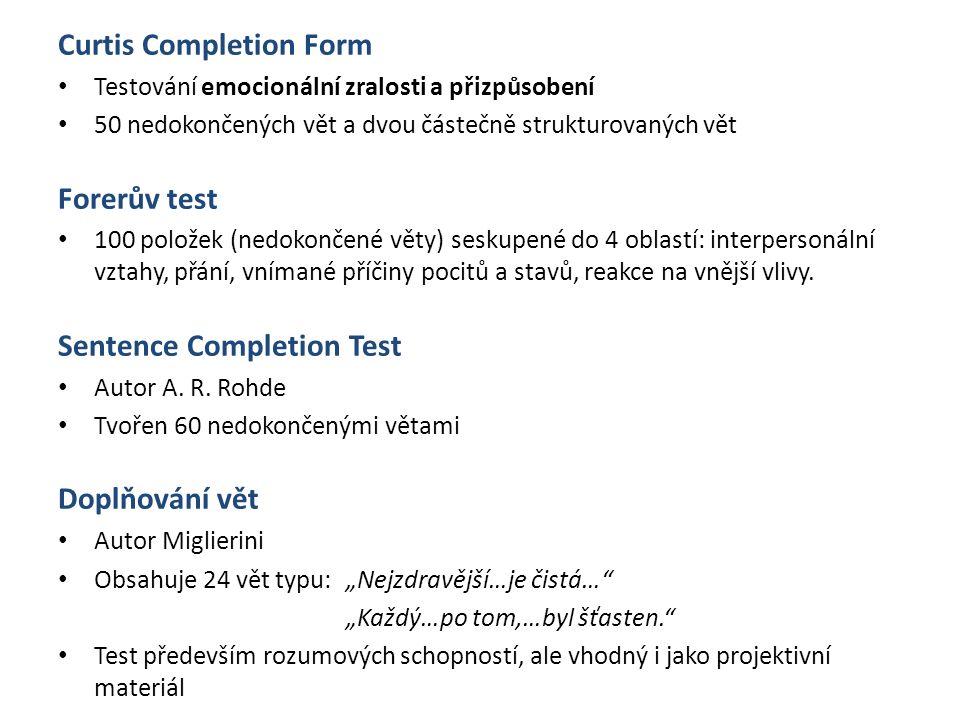 Curtis Completion Form Testování emocionální zralosti a přizpůsobení 50 nedokončených vět a dvou částečně strukturovaných vět Forerův test 100 položek