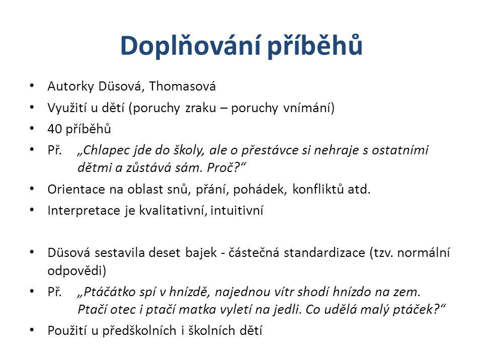 Doplňování příběhů Autorky Düsová, Thomasová Využití u dětí (poruchy zraku – poruchy vnímání) 40 příběhů Př.