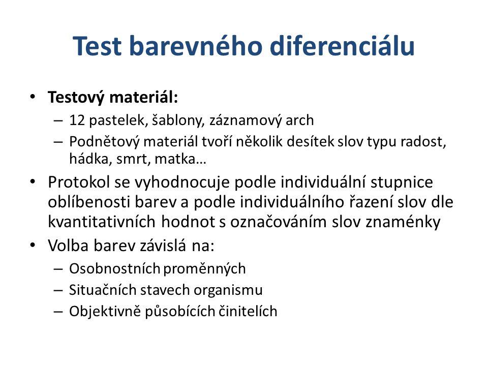 Test barevného diferenciálu Testový materiál: – 12 pastelek, šablony, záznamový arch – Podnětový materiál tvoří několik desítek slov typu radost, hádk