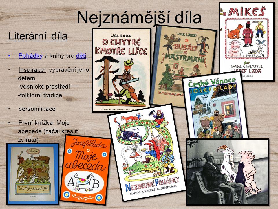 Nejznámější díla Literární díla Pohádky a knihy pro dětiPohádkděti Inspirace: -vyprávění jeho dětem -vesnické prostředí -folklorní tradice personifika