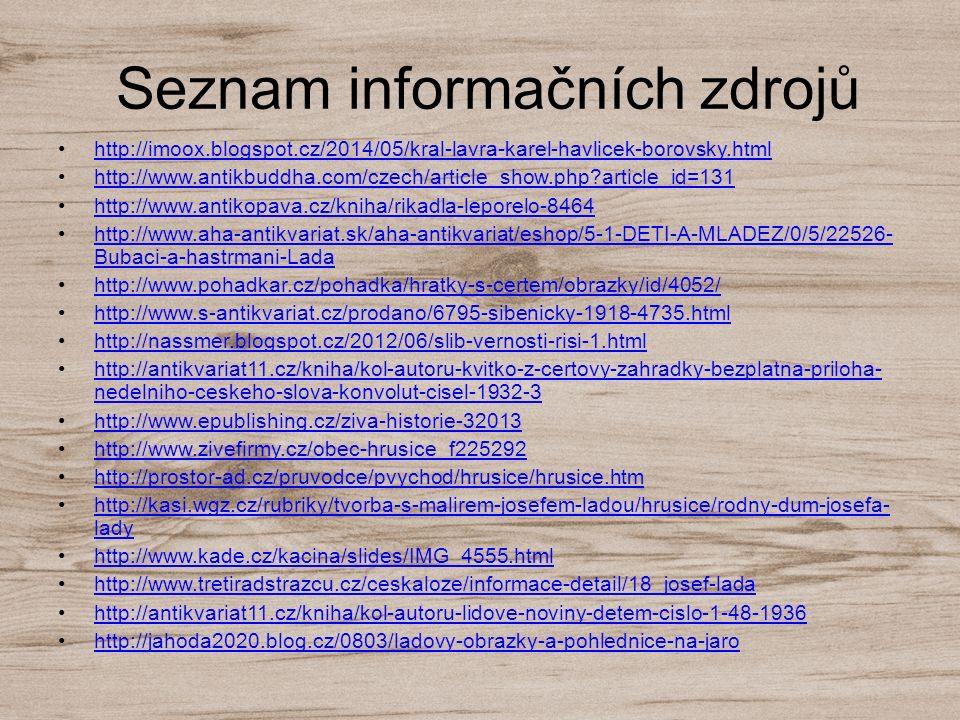Seznam informačních zdrojů http://imoox.blogspot.cz/2014/05/kral-lavra-karel-havlicek-borovsky.html http://www.antikbuddha.com/czech/article_show.php?