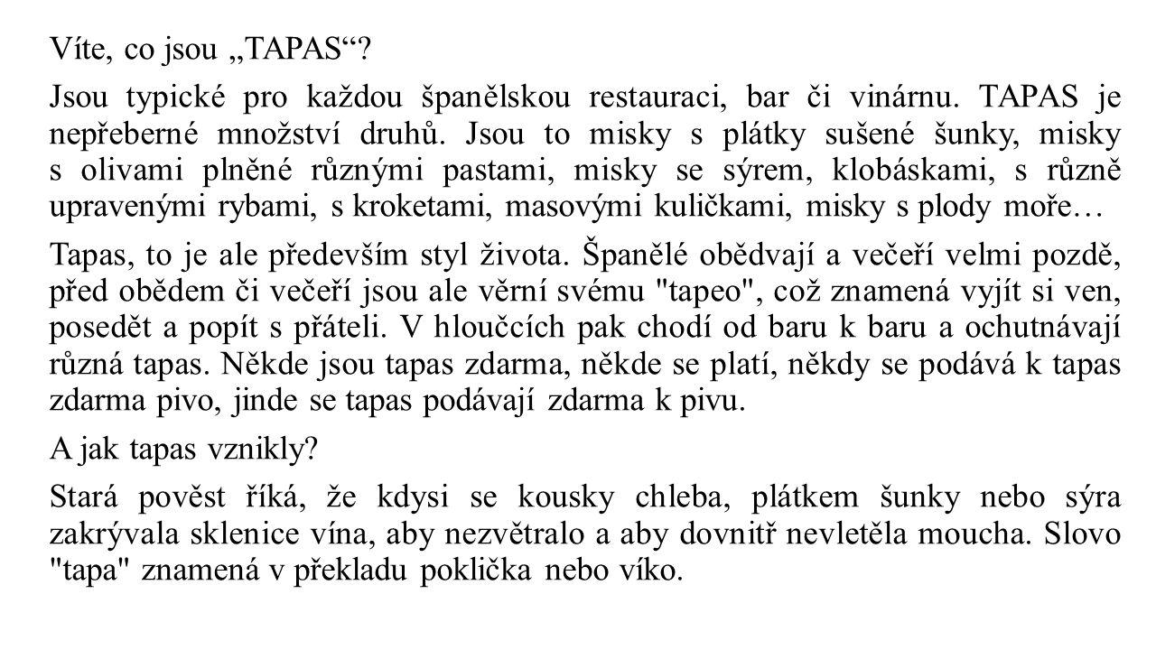 """Víte, co jsou """"TAPAS . Jsou typické pro každou španělskou restauraci, bar či vinárnu."""