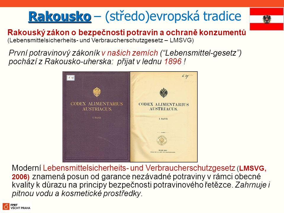 Rakouský zákon o bezpečnosti potravin a ochraně konzumentů (Lebensmittelsicherheits- und Verbraucherschutzgesetz – LMSVG) Rakousko Rakousko – (středo)