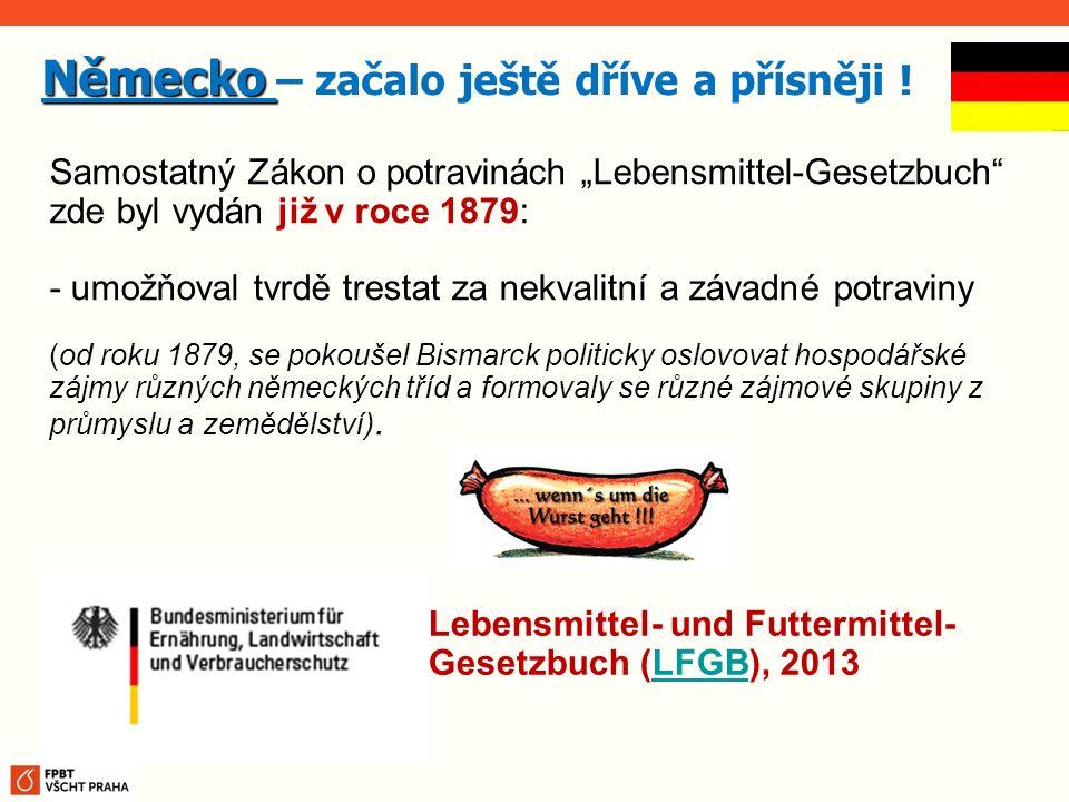 """Německo Německo – začalo ještě dříve a přísněji ! Lebensmittel- und Futtermittel- Gesetzbuch (LFGB), 2013LFGB Samostatný Zákon o potravinách """"Lebensmi"""