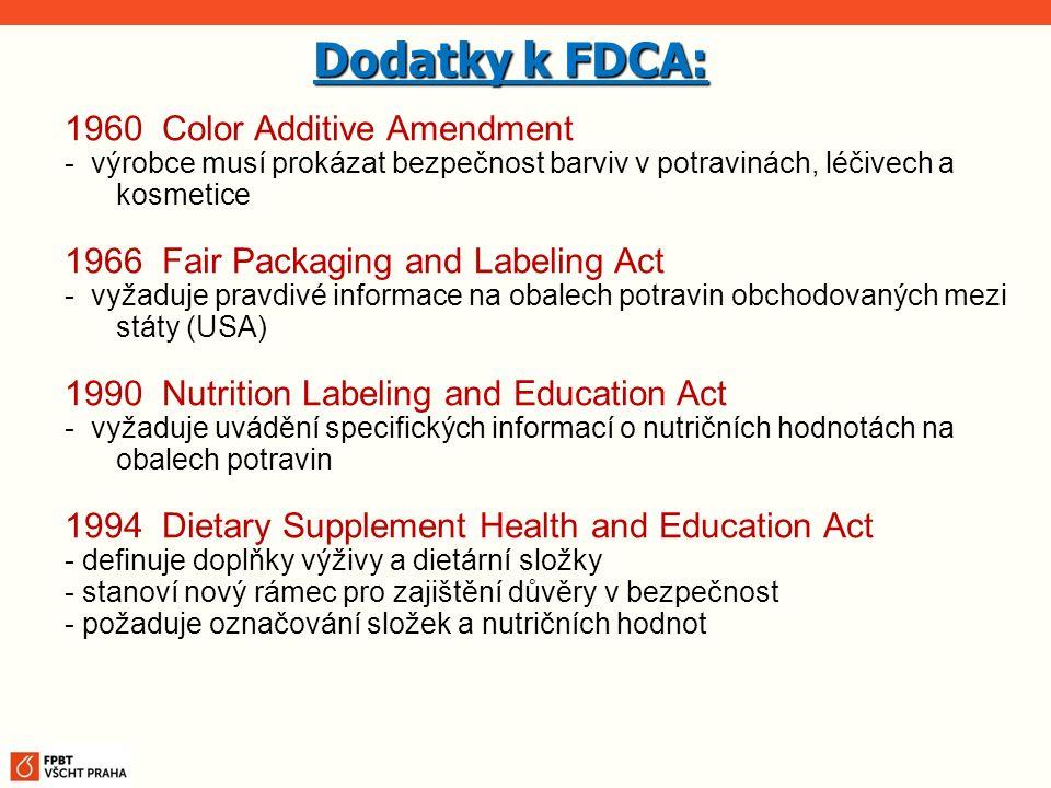 1960 Color Additive Amendment - výrobce musí prokázat bezpečnost barviv v potravinách, léčivech a kosmetice 1966 Fair Packaging and Labeling Act - vyž