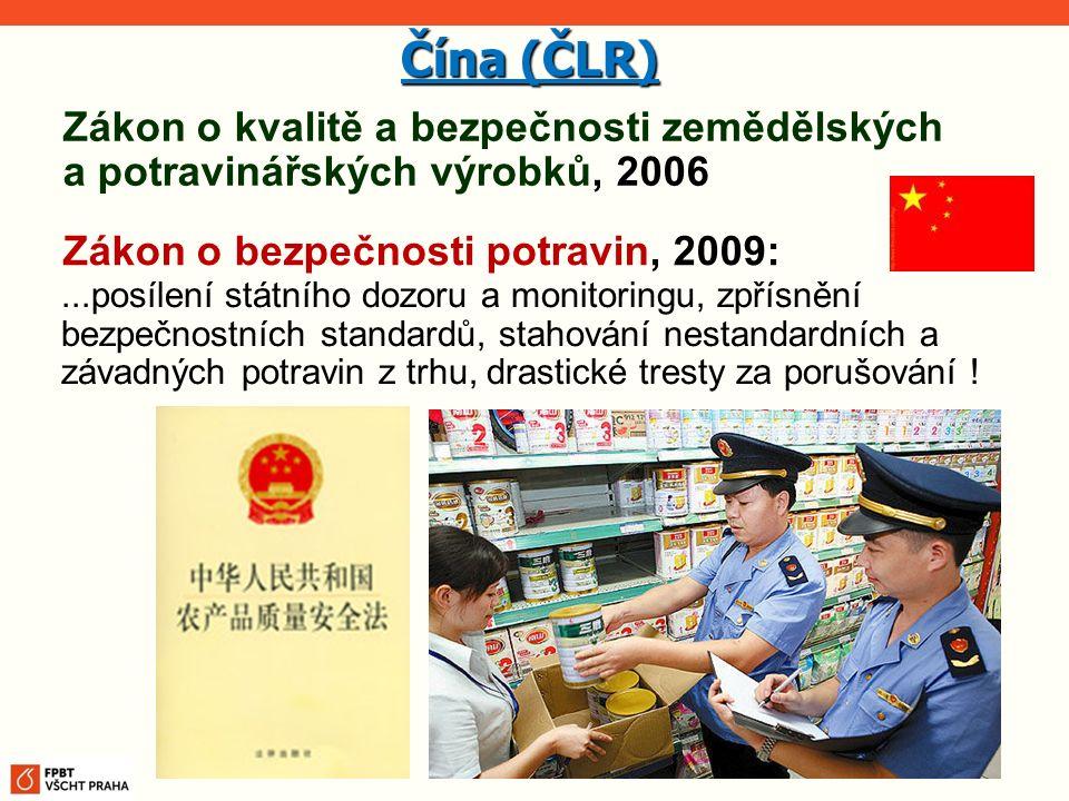 Zákon o kvalitě a bezpečnosti zemědělských a potravinářských výrobků, 2006 Čína (ČLR)...posílení státního dozoru a monitoringu, zpřísnění bezpečnostní