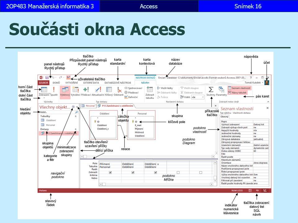 AccessSnímek 162OP483 Manažerská informatika 3 Součásti okna Access