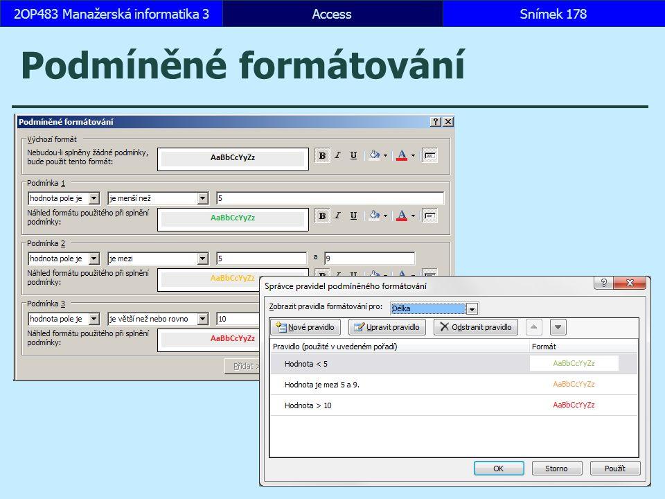 AccessSnímek 1782OP483 Manažerská informatika 3 Podmíněné formátování