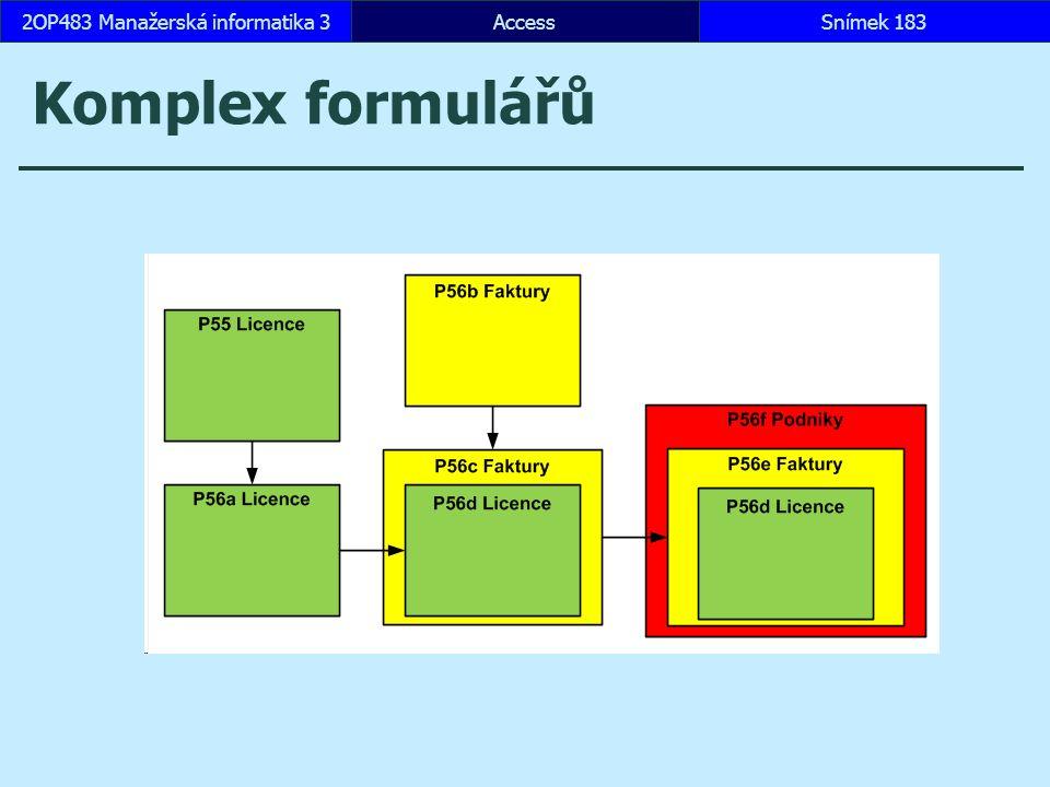 AccessSnímek 1832OP483 Manažerská informatika 3 Komplex formulářů