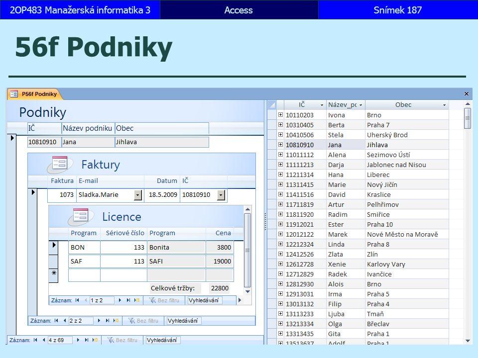 AccessSnímek 1872OP483 Manažerská informatika 3 56f Podniky
