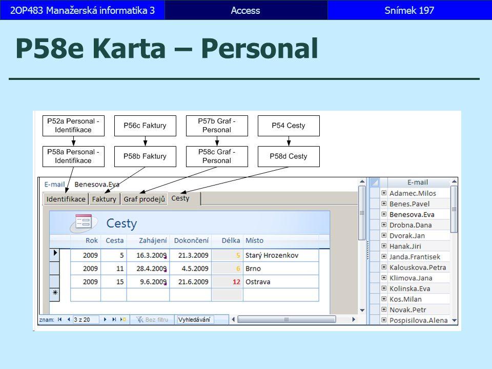 AccessSnímek 1972OP483 Manažerská informatika 3Snímek 197 P58e Karta – Personal