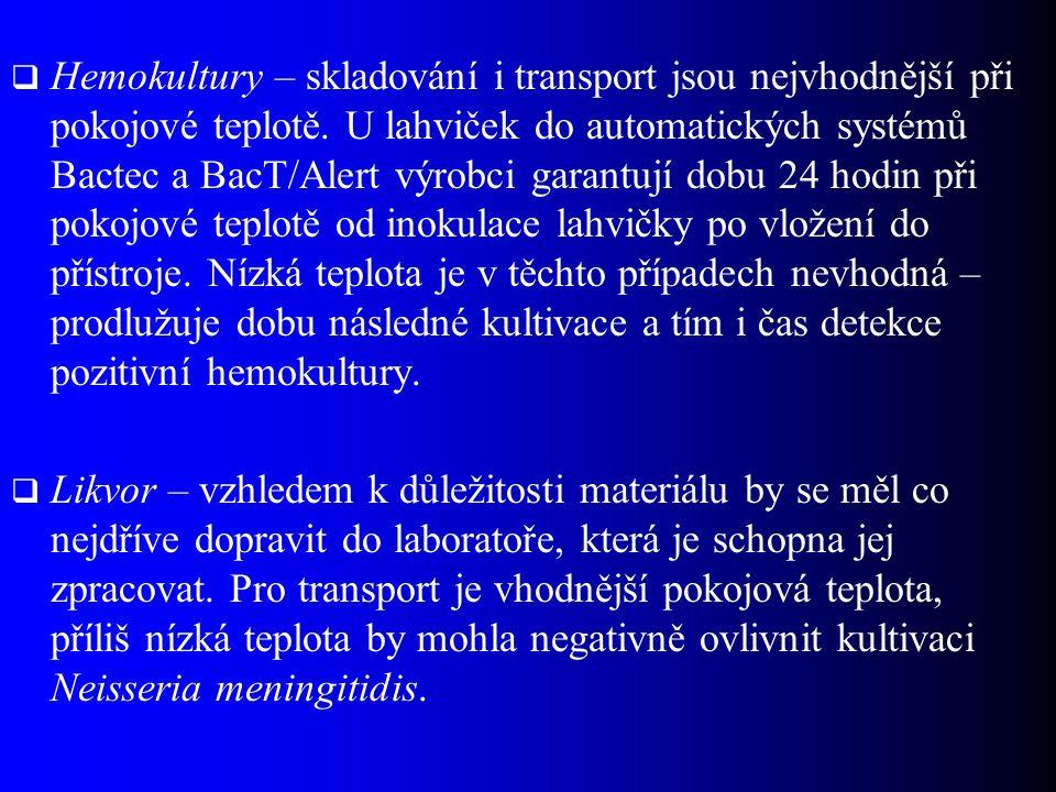  Hemokultury – skladování i transport jsou nejvhodnější při pokojové teplotě. U lahviček do automatických systémů Bactec a BacT/Alert výrobci garantu