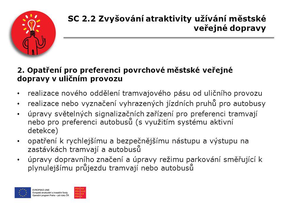 SC 2.2 Zvyšování atraktivity užívání městské veřejné dopravy 2.