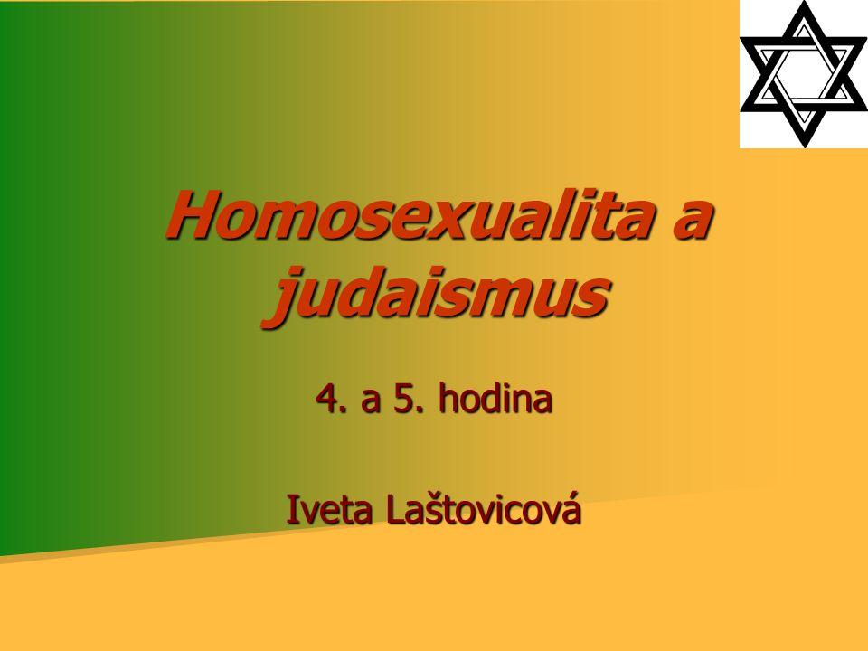 Homosexualita a judaismus 4. a 5. hodina Iveta Laštovicová