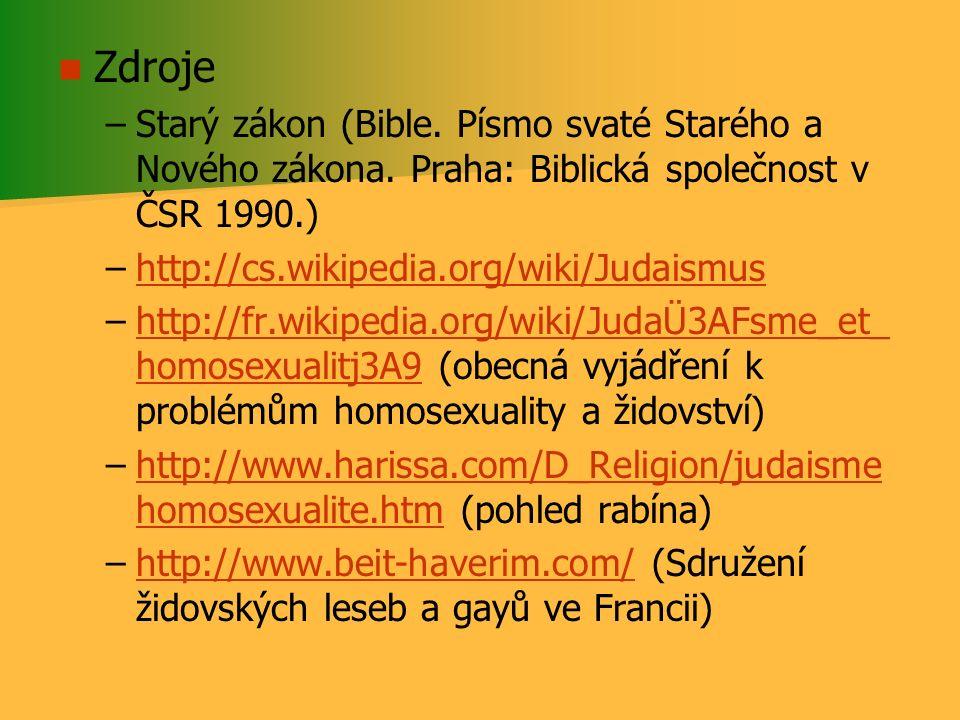 Zdroje – –Starý zákon (Bible. Písmo svaté Starého a Nového zákona. Praha: Biblická společnost v ČSR 1990.) – –http://cs.wikipedia.org/wiki/Judaismusht