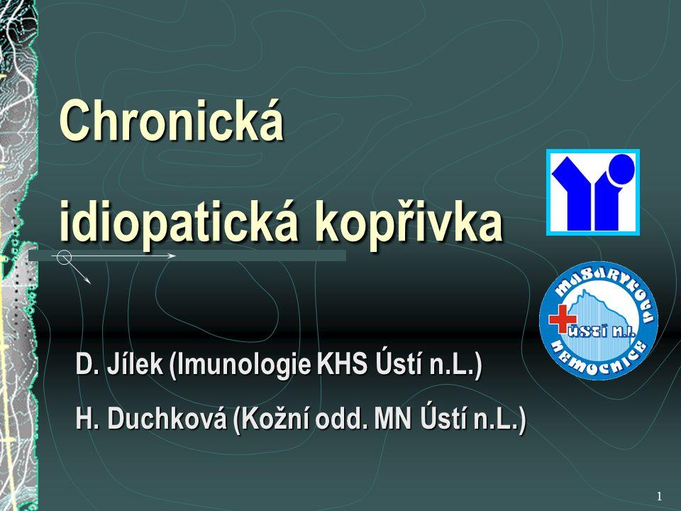1 Chronická idiopatická kopřivka D.Jílek (Imunologie KHS Ústí n.L.) H.
