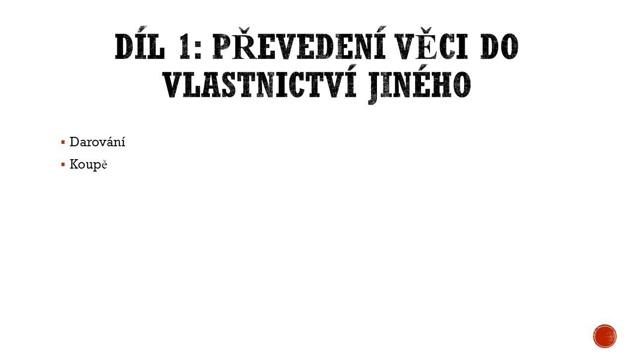  Darovací smlouvou dárce bezplatn ě p ř evádí vlastnické právo k v ě ci nebo se zavazuje obdarovanému v ě c bezplatn ě p ř evést do vlastnictví a obdarovaný dar nebo nabídku p ř ijímá.