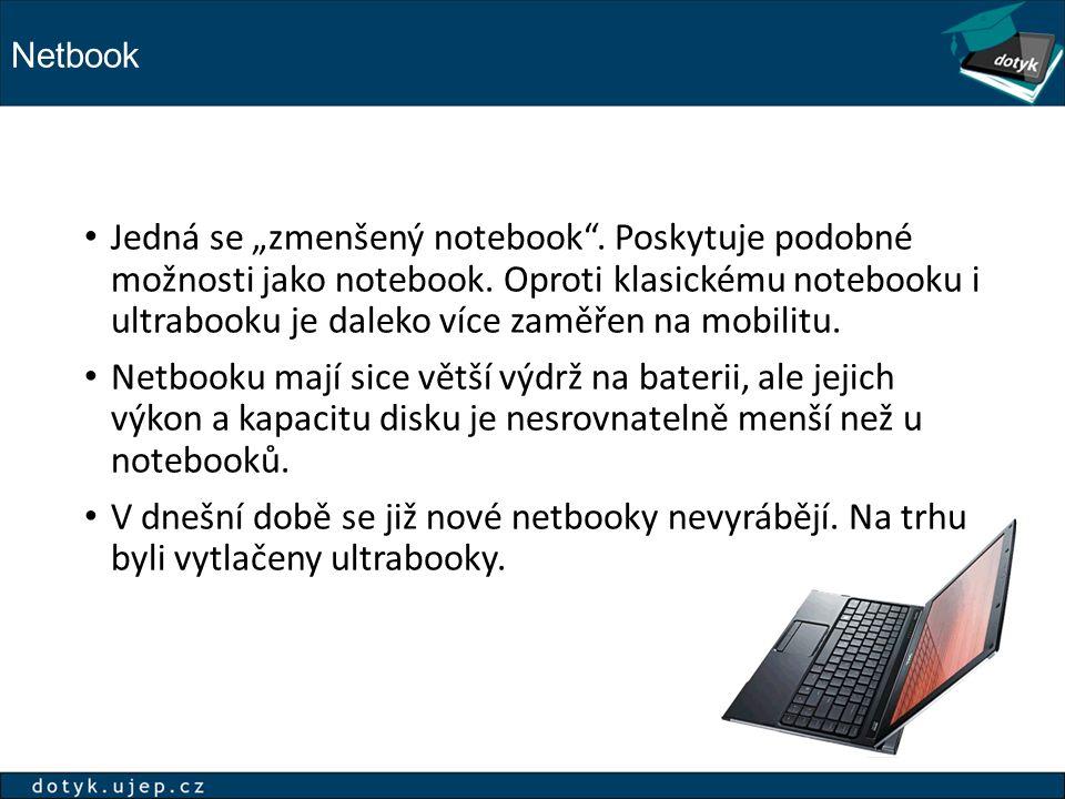 """Netbook Jedná se """"zmenšený notebook . Poskytuje podobné možnosti jako notebook."""