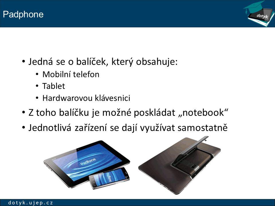 """Padphone Jedná se o balíček, který obsahuje: Mobilní telefon Tablet Hardwarovou klávesnici Z toho balíčku je možné poskládat """"notebook Jednotlivá zařízení se dají využívat samostatně"""