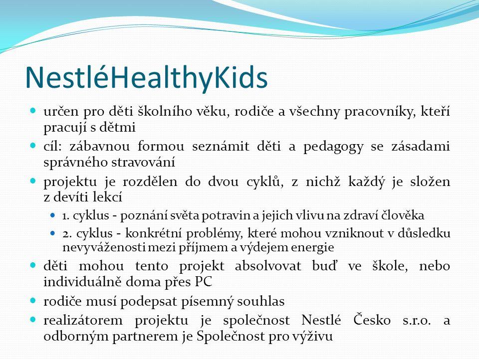 NestléHealthyKids určen pro děti školního věku, rodiče a všechny pracovníky, kteří pracují s dětmi cíl: zábavnou formou seznámit děti a pedagogy se zá
