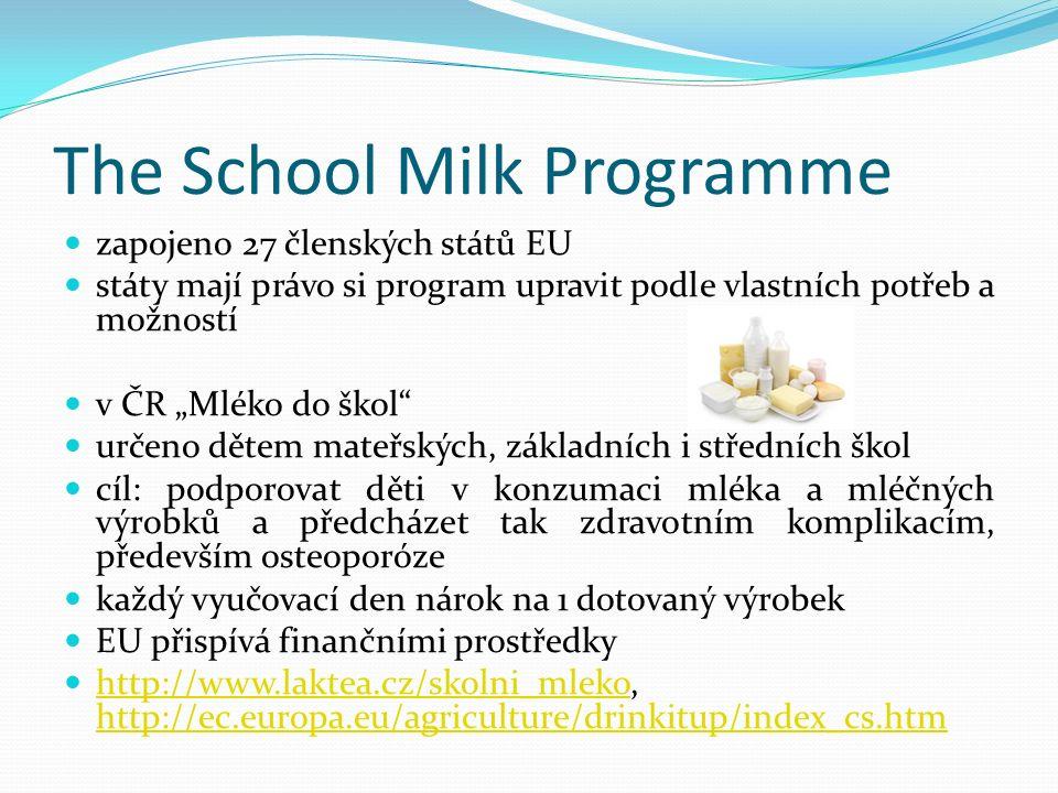 """The School Milk Programme zapojeno 27 členských států EU státy mají právo si program upravit podle vlastních potřeb a možností v ČR """"Mléko do škol"""" ur"""
