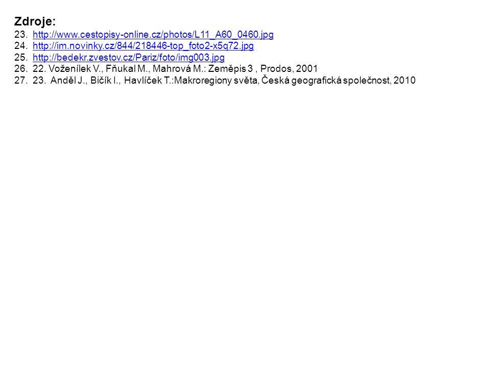 Zdroje: 23.http://www.cestopisy-online.cz/photos/L11_A60_0460.jpghttp://www.cestopisy-online.cz/photos/L11_A60_0460.jpg 24.http://im.novinky.cz/844/21