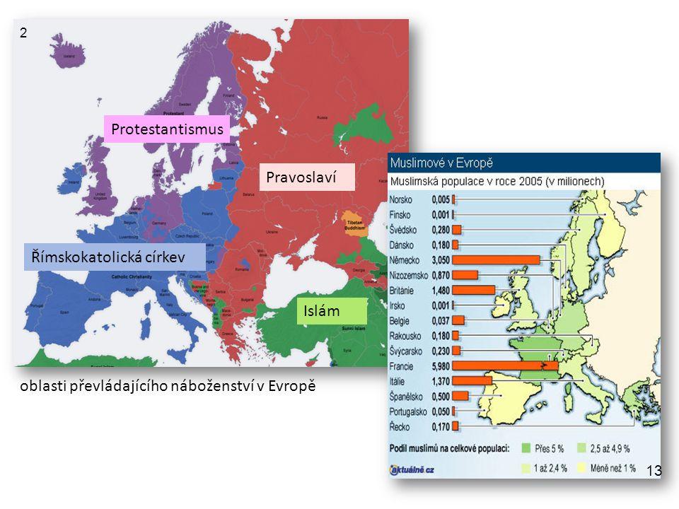 Protestantismus Římskokatolická církev Pravoslaví Islám 1414 oblasti převládajícího náboženství v Evropě 2 13
