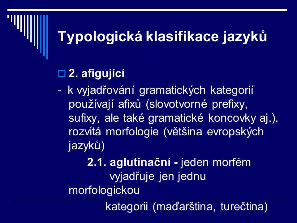 Typologická klasifikace jazyků  2.