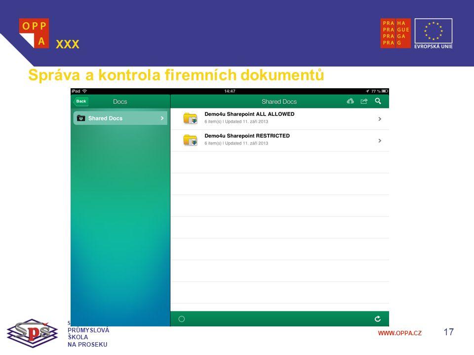 WWW.OPPA.CZ 17 XXX STŘEDNÍ PRŮMYSLOVÁ ŠKOLA NA PROSEKU Správa a kontrola firemních dokumentů