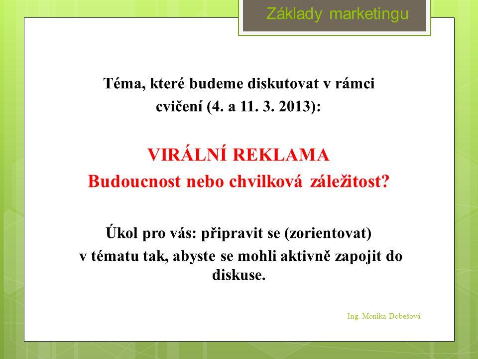 Ing. Monika Dobešová Téma, které budeme diskutovat v rámci cvičení (4.