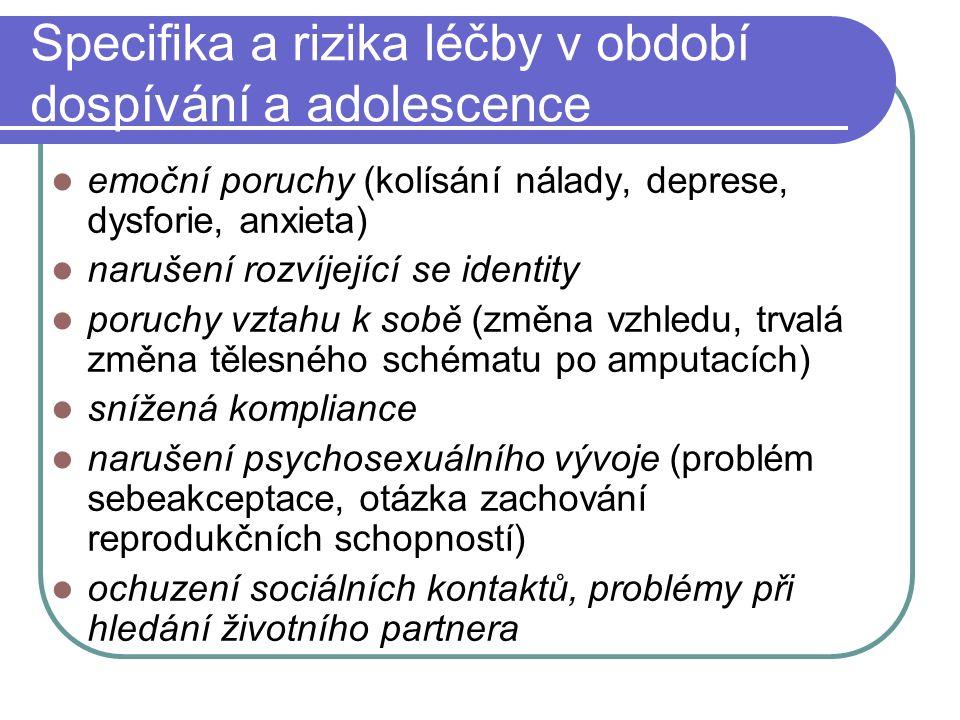 Specifika a rizika léčby v období dospívání a adolescence emoční poruchy (kolísání nálady, deprese, dysforie, anxieta) narušení rozvíjející se identit