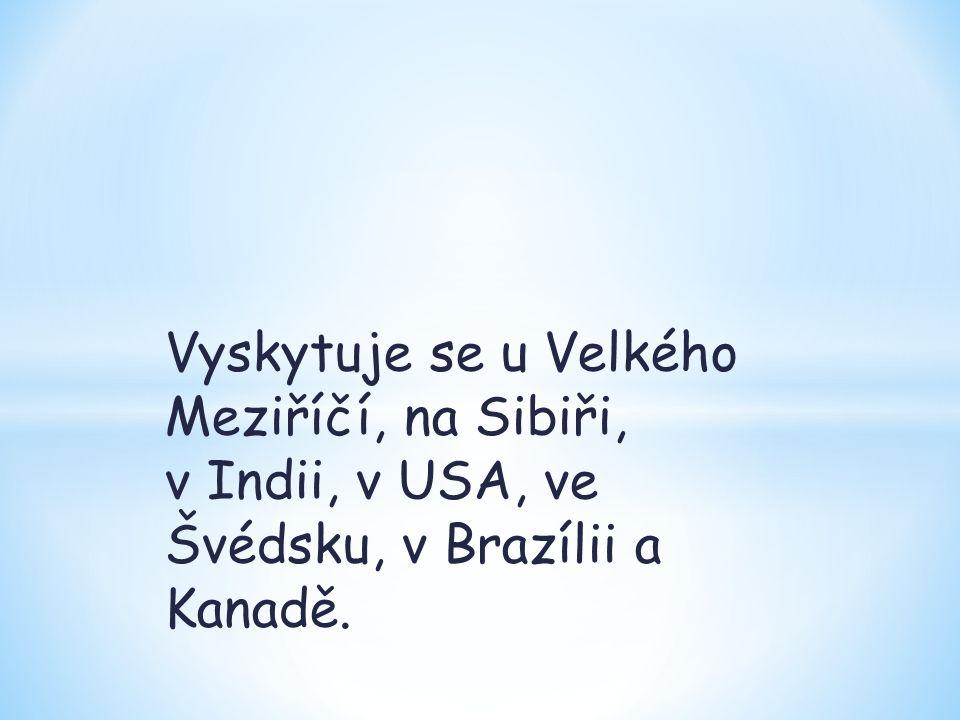Vyskytuje se u Velkého Meziříčí, na Sibiři, v Indii, v USA, ve Švédsku, v Brazílii a Kanadě.
