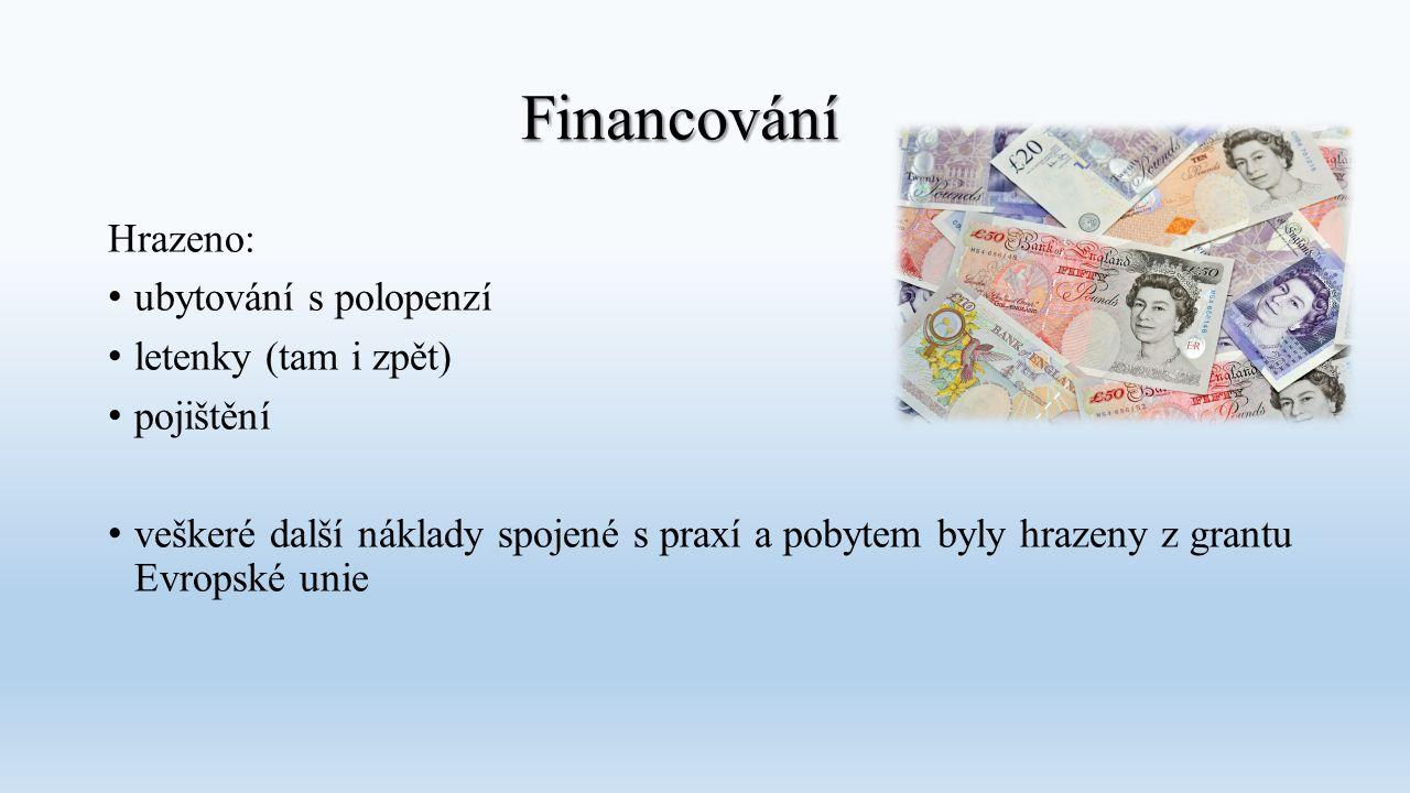 Financování Hrazeno: ubytování s polopenzí letenky (tam i zpět) pojištění veškeré další náklady spojené s praxí a pobytem byly hrazeny z grantu Evrops