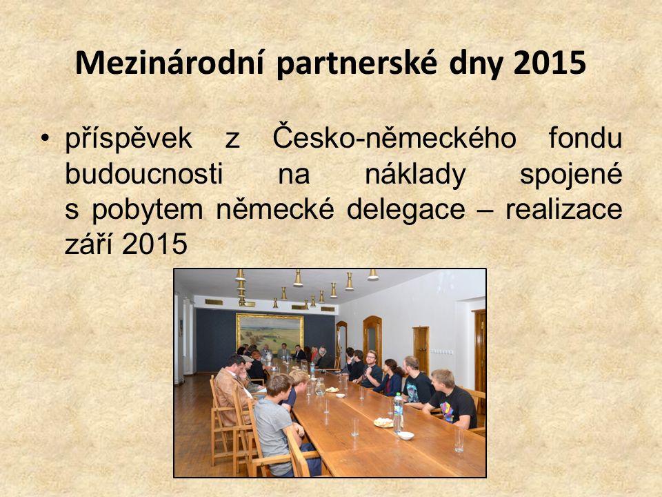 Mezinárodní partnerské dny 2015 příspěvek z Česko-německého fondu budoucnosti na náklady spojené s pobytem německé delegace – realizace září 2015