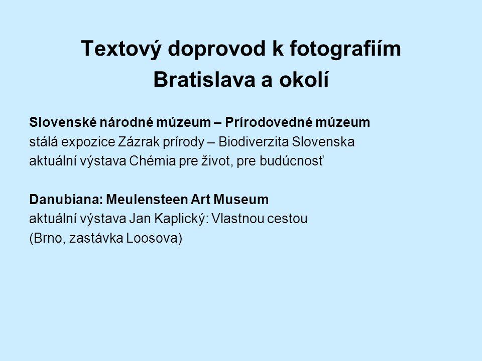 Textový doprovod k fotografiím Bratislava a okolí Slovenské národné múzeum – Prírodovedné múzeum stálá expozice Zázrak prírody – Biodiverzita Slovensk