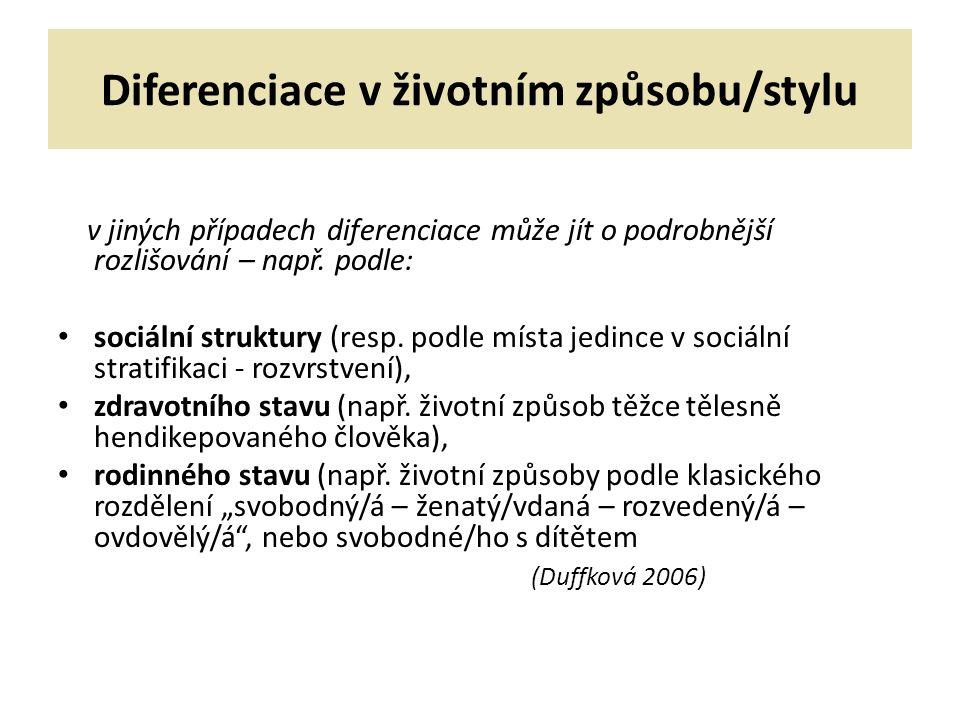 Diferenciace v životním způsobu/stylu v jiných případech diferenciace může jít o podrobnější rozlišování – např.