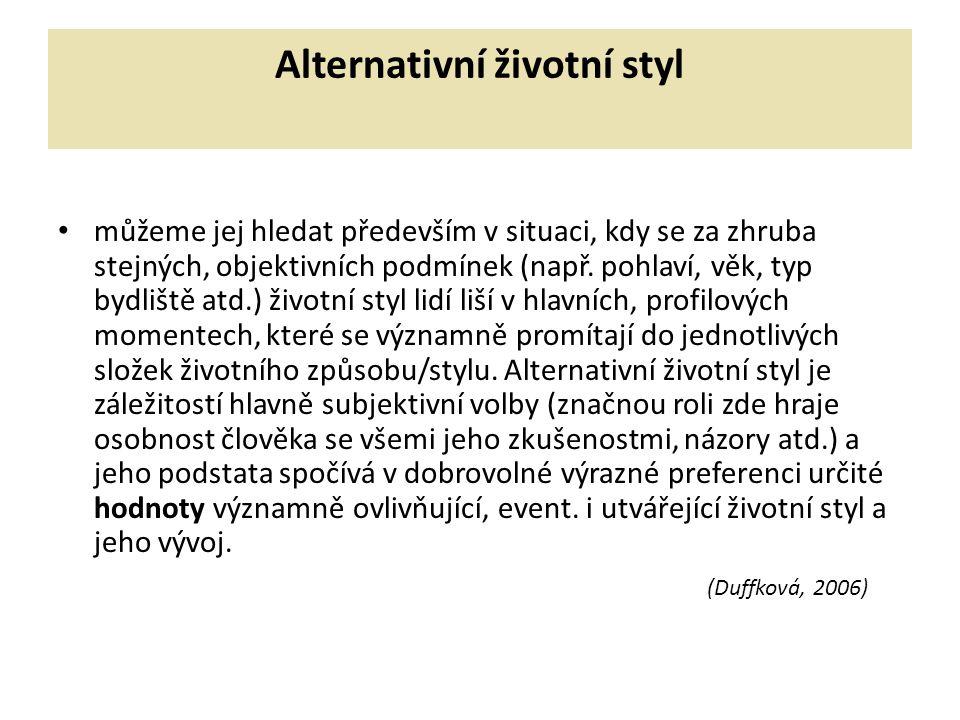 Alternativní životní styl můžeme jej hledat především v situaci, kdy se za zhruba stejných, objektivních podmínek (např.