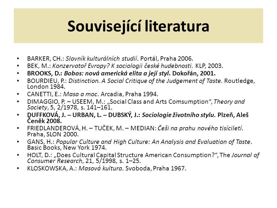 Související literatura BARKER, CH.: Slovník kulturálních studií.