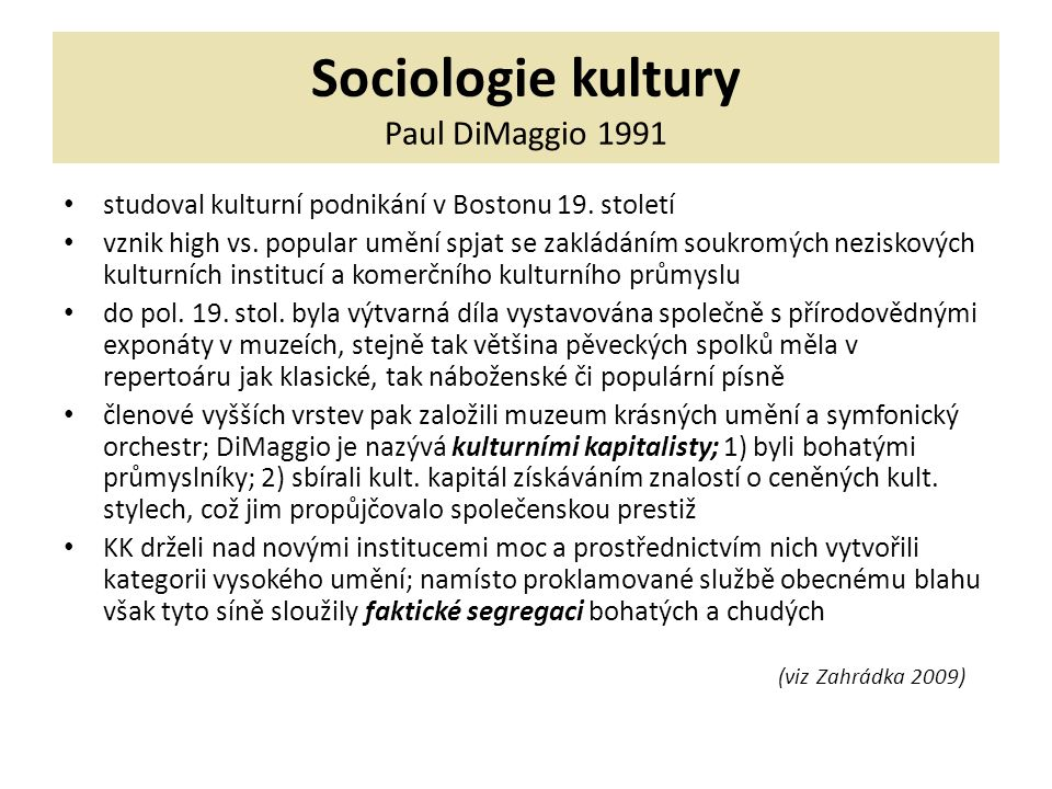 Sociologie kultury David Novitz 1998 v Evropě vzniká rozlišení vysoké vs.