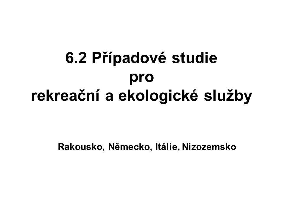 6.2 Případové studie pro rekreační a ekologické služby Rakousko, Německo, Itálie, Nizozemsko